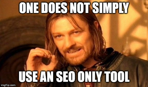 one does not simply use an seo only tool meme